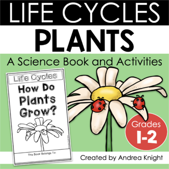 life cycles how do plants grow a book and activities for k 2. Black Bedroom Furniture Sets. Home Design Ideas