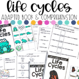 Life Cycles Adapted Books & Comprehension for Special Education