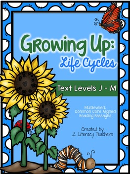 Life Cycles: CCSS Aligned Leveled Reading Passages & Activities Levels J-M