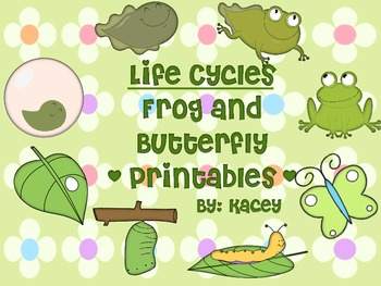 Life Cycles- Frog and Butterfly