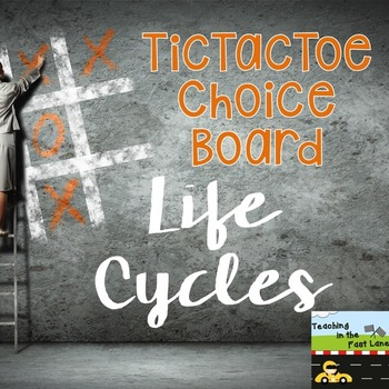 Life Cycles TicTacToe Choice Board