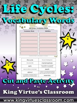 Life Cycles: Vocabulary Words Cut and Paste Activity - King Virtue