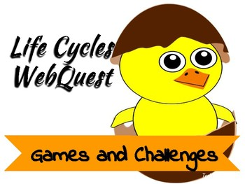 Life Cycles WebQuest