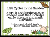 Life Cycles in the Garden: Science, Literacy, & Math Activities for Pre-K and K