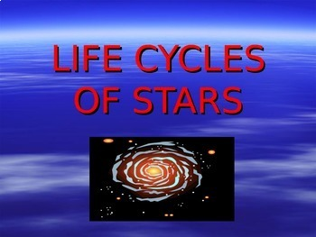 Life Cycles of Stars
