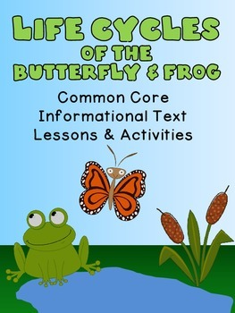 Life Cycles of the Butterfly and Frog {Informational Text Lessons & Activities}