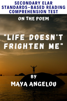 Life Doesn't Frighten Me by Maya Angelou MC Reading Analysis/Comprehension Test