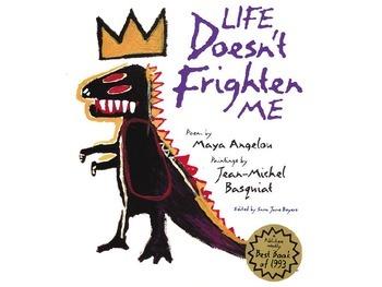 Life Doesn't Frighten Me... (Maya Angelou)