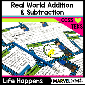 Life Happens: Real World Addition and Subtraction   TEKS: 4.4A, 4.10A, 4.10E