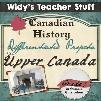 Upper Canada / British North America - Gr. 7 History Differentiated Assignments