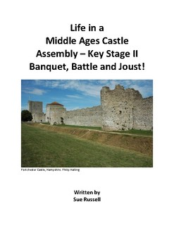 Life In a Middle Ages Castle Class Play or Assembly - Banquet, Battle and Joust!