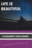 Life Is Beautiful: Children's Yoga Lesson