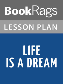 Life Is a Dream Lesson Plans