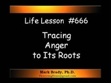 Life Lesson #666: Tracing Anger to Its Roots