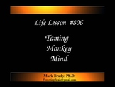 Life Lesson #806 Taming Monkey Mind