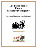 Life Lesson Stories - Black History Perspective, Activities and Handouts