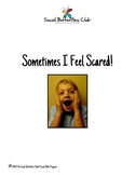 Sometimes I Feel Scared Life Lesson Story