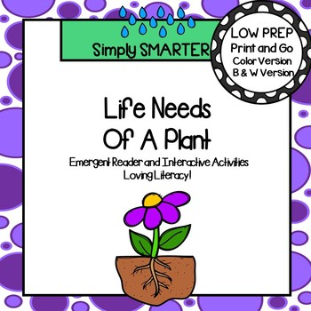 Life Needs Of A Plant Emergent Reader Book AND Interactive Activities