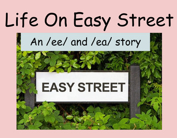 """/ee/ and /ea/ story: """"Life On Easy Street"""""""