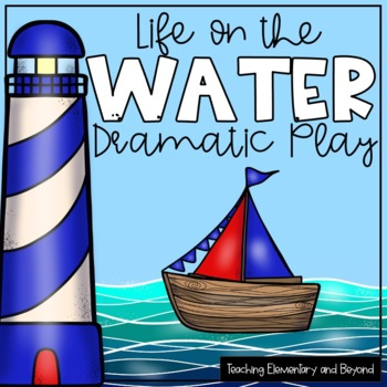 Life On The Water Dramatic Play Center