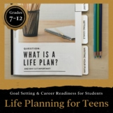 Life Planning for Teens: Activity for Growth Mindset & Social Emotional Learning