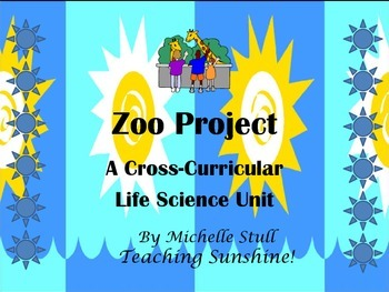 Life Science Cross Curricular Zoo Project