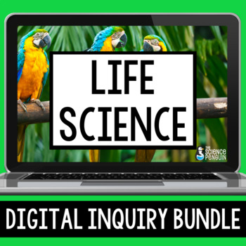 Life Science Digital Inquiry GROWING Bundle Distance Learning