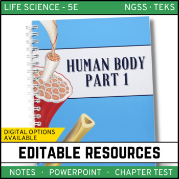 Human Body - Part 1: Life Science Notes, PowerPoint & Test  ~ EDITABLE