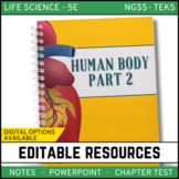 Human Body - Part 2: Life Science Notes, PowerPoint & Test ~ EDITABLE