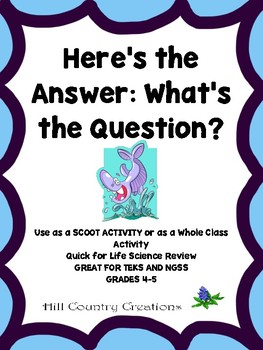 STAAR Life Science Review:  Here's the Answer; What's the Question?
