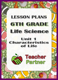 Lesson Plans: 6th Grade Life Science Unit 1 Characteristic