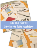 Life Skill Center- Set the Table Vocab. (Special Education