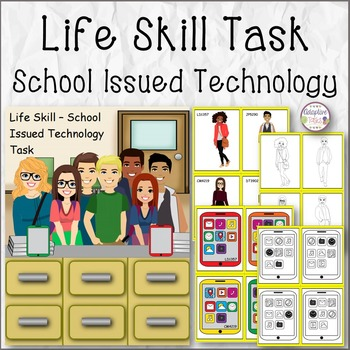 Life Skill - School Issued Technology Task