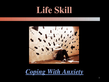 Life Skills - Coping With Anxiety