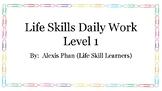 Life Skills Daily Work Level 1