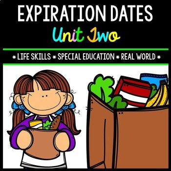 Life Skills - Expiration Dates - Special Education - Cooking - Reading - Unit 2