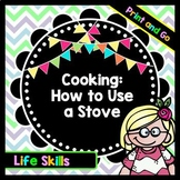 Life Skills - Reading - Cooking - Using a Stove - Recipe - Food Prep Directions