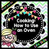 Life Skills - Reading - Cooking - Using an Oven - Recipe - Food Prep Directions