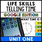 Life Skills - GOOGLE - Telling Time - Special Education - Unit One