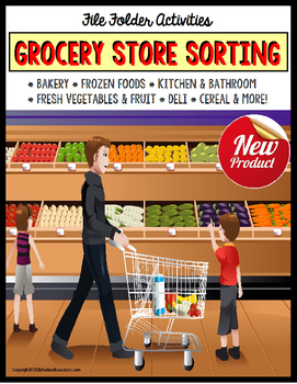 Life Skills GROCERY SHOPPING File Folder Activities SORTING BY CATEGORY - Autism