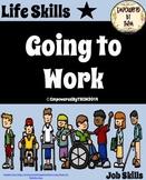 Life Skills - Going to Work