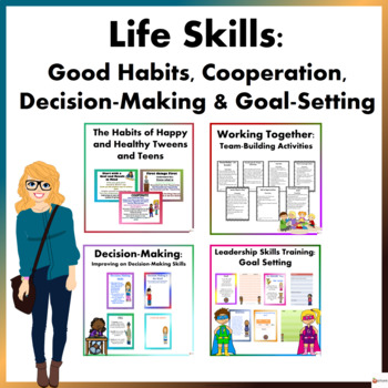 Life Skills: Good Habits, Cooperation, Decision-Making and Goal Setting