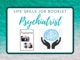 Life Skills Job Booklet: Psychiatrist