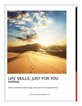 Life Skills, Just for You PURPOSE