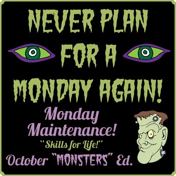 "Life Skills: MONDAY MAINTENANCE 2.2 October ""Monsters"" Edition"