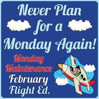 "Life Skills: MONDAY MAINTENANCE 6.2 February ""Flight"" Ed"