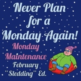 "Life Skills: MONDAY MAINTENANCE 6.1 February ""Sledding"" Edition"