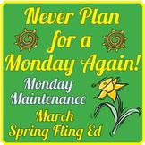 "Life Skills: MONDAY MAINTENANCE 7.1 March ""Spring Fling"" edition"
