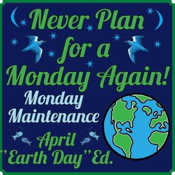 "Life Skills! MONDAY MAINTENANCE 8.0 April ""Earth Day"" Edition"