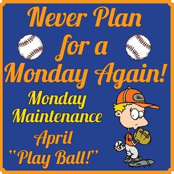 "Life Skills! MONDAY MAINTENANCE 8.1 April ""Play Ball!"" Edition"